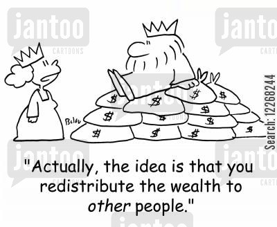 redistributing cartoon humor: 'Actually, the idea is that you redistribute the wealth to OTHER people.'