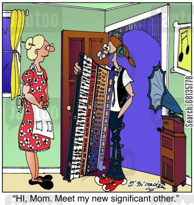 sound technicians cartoon humor: 'HI, Mom. Meet my new significant other.'