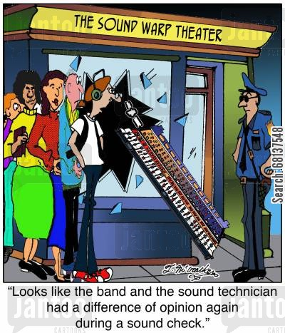 audio technician cartoon humor: 'Looks like the band and the sound technician had a difference of opinion again during a sound check.'