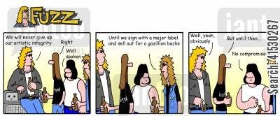 artistic integrity cartoon humor: Fuzz - The band will never lose its artistic integrity.