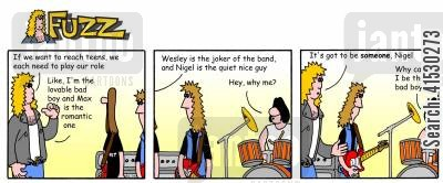 gigs cartoon humor: Fuzz - the band members have a role to play.