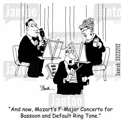 orchestra cartoon humor: 'And now, Mozart's F-Major Concerto for Bassoon and Default Ring Tone.'