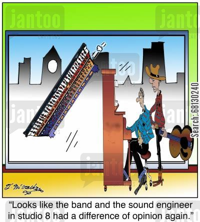 composes cartoon humor: Looks like the band and the sound engineer in studio 8 had a difference of opinion again.