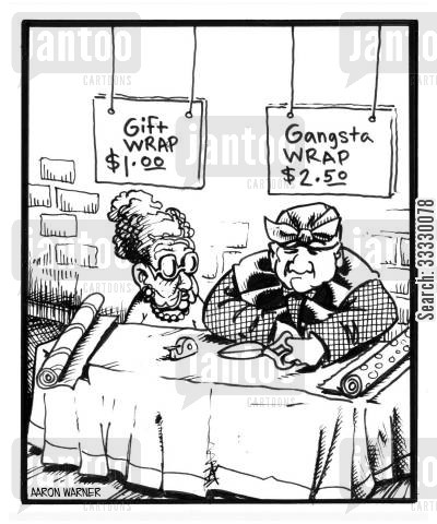gangster cartoon humor: Gift Wrap $1.00. Gangsta Wrap $2.50.