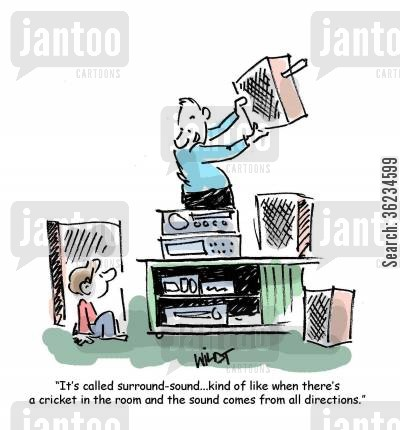surround sound cartoon humor: surround sound like crickets chirping everywhere