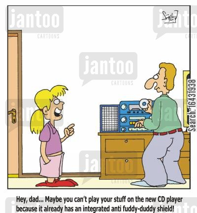 fuddy-duddy cartoon humor: 'Hey, dad...Maybe you can't play your stuff on the new CD player because it already has an integrated anti fuddy-duddy shield!'