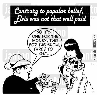 get ready cartoon humor: Contrary to popular belief, Elvis wasn't that well paid: 'So it's one for the money, two for the show, three to get...'