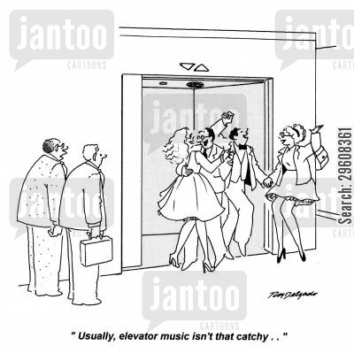 listening cartoon humor: 'Usually, elevator music isn't that catchy...'
