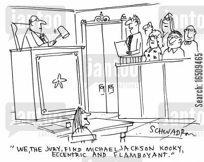 ecentricity cartoon humor: 'We, the Jury, find Michael Jackson kooky, eccentric and flamboyant.'