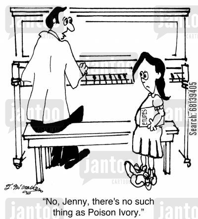 piano teacher cartoon humor: 'No, Jenny, there's no such thing as Poison Ivory.'