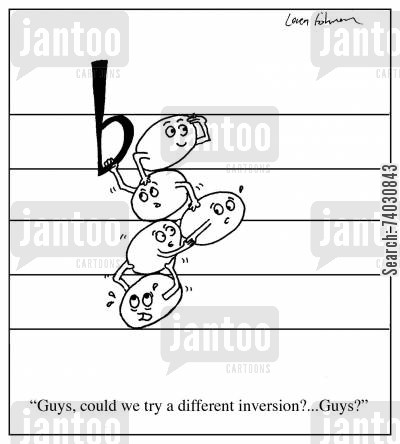 staff cartoon humor: 'Guys, could we try a different inversion?...Guys?'