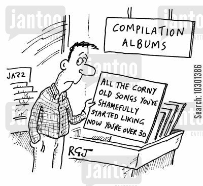 compliation album cartoon humor: All the Corny Old Songs You've Shamefully Started Liking Now You're over 30