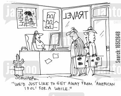 get away cartoon humor: 'We'd just like to get away from 'American Idol' for a while.'