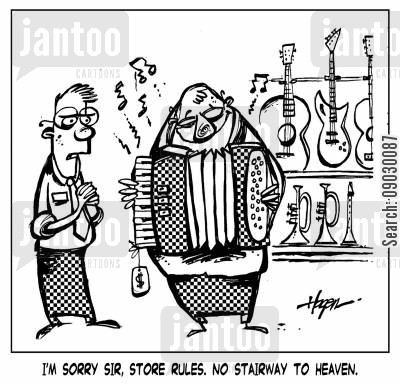demo cartoon humor: I'm sorry sir, store rules. No 'Stairway to Heaven'.