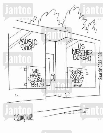 sleigh bells cartoon humor: Music shop's sign: We have 'Sleigh Bells'. Weather Bureau's sign: You're gonna need them.