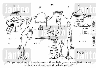 alien life cartoon humor: 'So you want me to travel eleven million light years, make first contact with a far-off race, and do what exactly?'