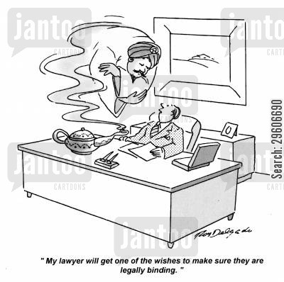 check cartoon humor: 'My lawyer will get one of the wishes to make sure they are legally binding.'