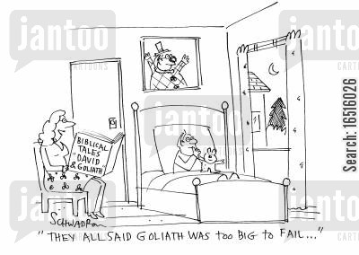 story tellers cartoon humor: 'They all said Goliath was too big to fail.'