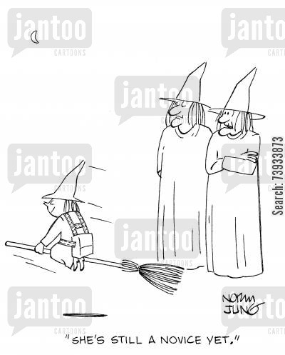 novices cartoon humor: 'She's still a novice yet.'