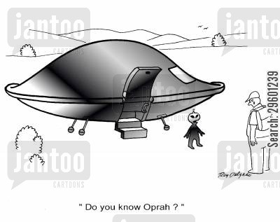 alien invasion cartoon humor: 'Do you know Oprah?'