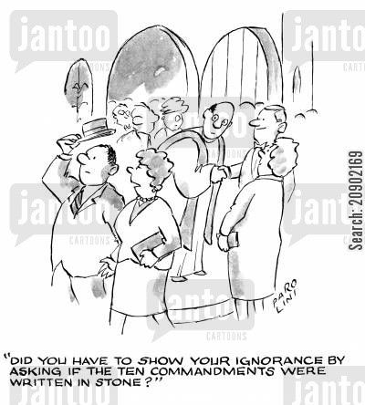ten comandments cartoon humor: 'Sid you have to show your ignorance by asking if the ten commandments were written in stone?'