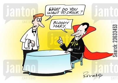 bloods cartoon humor: 'What do you want to drink?' - 'Bloody Mary.'