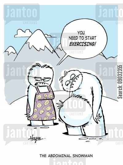 stomach crunches cartoon humor: 'You need to start exercising!' - The Abdominal Snowman.