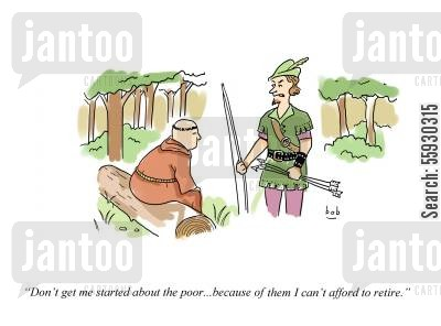 self employed cartoon humor: Don't get me started about the poor . . . because of them I can't afford to retire.