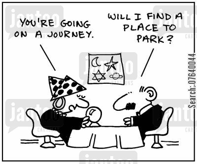 commuters cartoon humor: 'You're going on a journey.' - 'Will I find a place to park?'