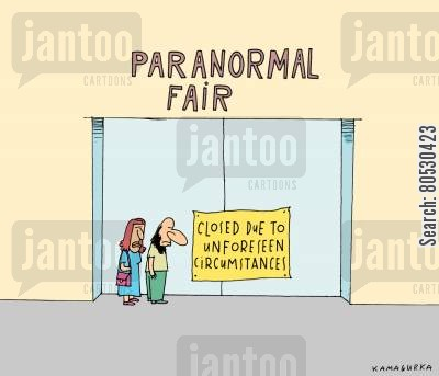 closures cartoon humor: Paranormal Fair: 'Closed due to unforeseen circumstances'