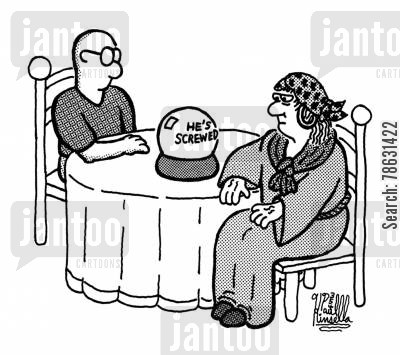 clairvoyant cartoon humor: Crystal ball tells fortune teller: 'He's screwed.'