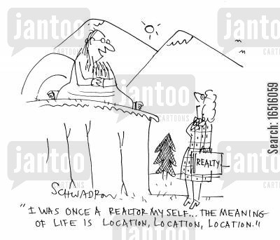 mountaintop guru cartoon humor: 'I was once a realtor my self . . . the meaning of life is location, location, location.'
