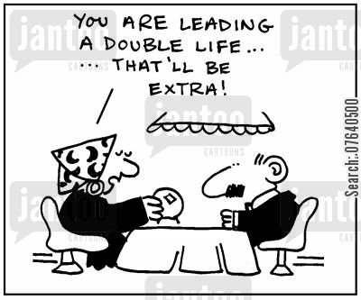 double life cartoon humor: 'You are leading a double life, that'll be extra.'
