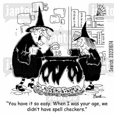 casting spells cartoon humor: 'You have it easy. When I was your age, we didn't have spell checkers.'