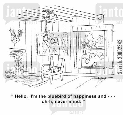 committing suicide cartoon humor: 'Hello, I'm the bluebird of happiness and... Oh-h, never mind.'