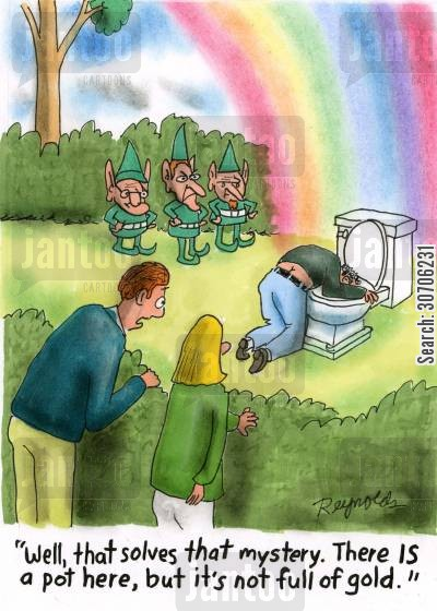 end of the rainbow cartoon humor: 'Well that solves that mystery. There IS a pot here, but it's not full of gold.'