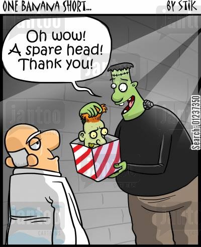 doctor frankenstein cartoon humor: 'Wow! A spare head! Thank you!'