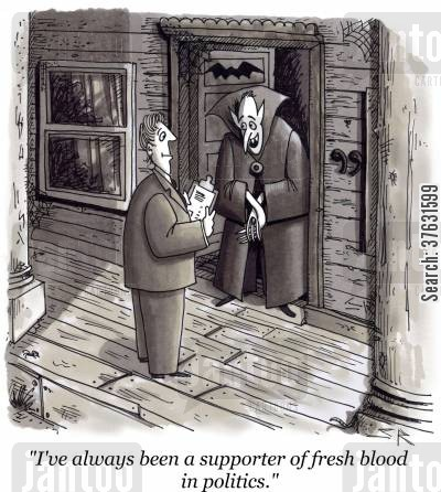 poll cartoon humor: 'I've always been a supporter of fresh blood in politics.'