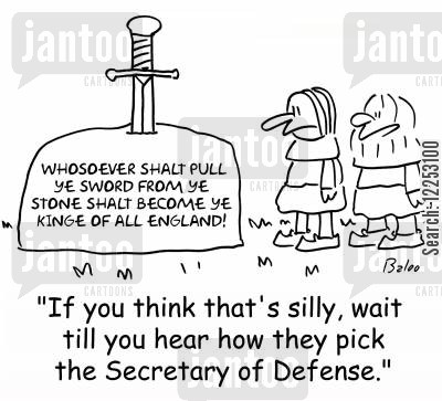 secretary of defense cartoon humor: 'If you think that's silly, wait till you hear how they pick the Secretary of Defense.'