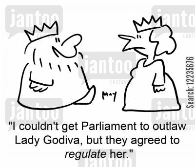 naked lady cartoon humor: 'I couldn't get Parliament to outlaw Lady Godiva, but they agrees to regulate her.'