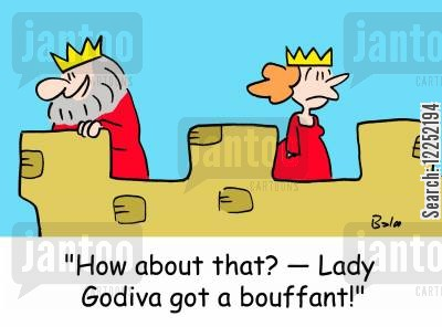 bouffant cartoon humor: 'How about that? -- Lady Godiva got a bouffant!'