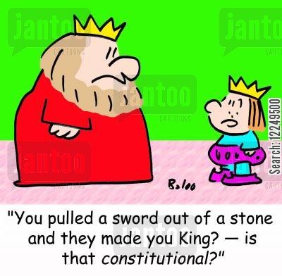 arthurian legends cartoon humor: 'You pulled a sword out of a stone and they made you King? -- is that constitutional?'