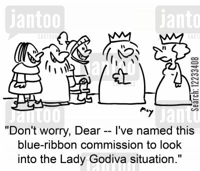 blue ribbon cartoon humor: Don't worry dear - I've named this blue-ribbon commission to look into the Lady Godiva situation.