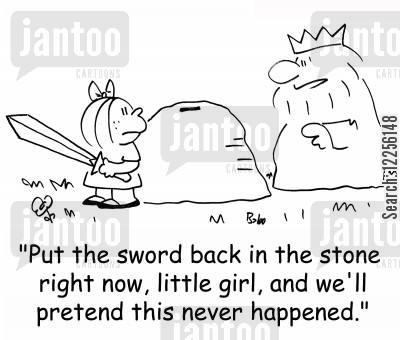 discriminations cartoon humor: 'Put the sword back in the stone right now, little girl, and we'll pretend this never happened.'