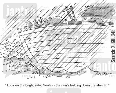 ark cartoon humor: 'Look on the bright side, Noah - the rain's holding down the stench.'