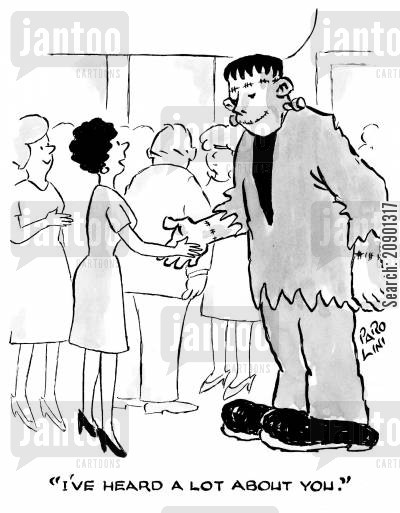 man made cartoon humor: 'I've heard a lot about you.'