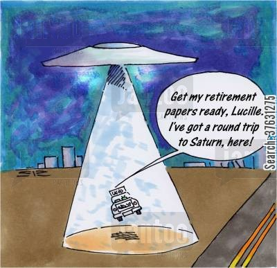 alien abduction cartoon humor: 'Get my retirement papers ready, Lucille, I've got a round trip to Saturn here'