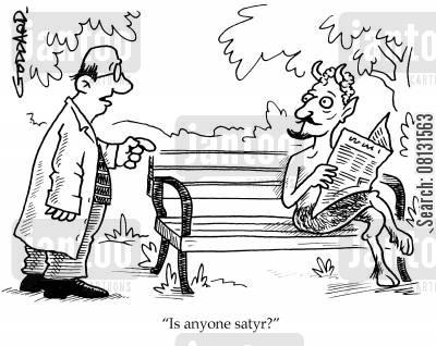 satyr cartoon humor: 'Is anyone satyr?'