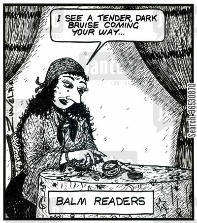 balm cartoon humor: 'I see a tender, dark bruise coming your way...' (Balm readers)