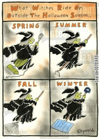 snow shovel cartoon humor: What witches ride on outside the Halloween season...springsummerfallwinter.